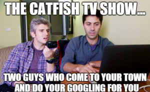 Don't get catfished